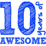 10 Years of Awesome